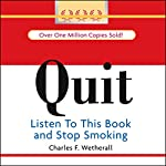 QUIT: Listen to this Book and Stop Smoking | Charles F. Wetherall
