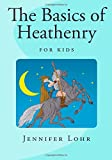 The Basics of Heathenry - For Kids (Children's Book)