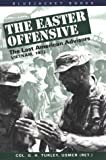 The Easter Offensive, Gerald H. Turley, 1557508305