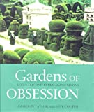 Gardens of Obsession, Gordon Taylor and Guy Cooper, 0297823736