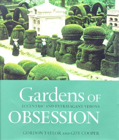 Gardens Of Obsession: Eccentric And Extravagant Visions (Rapids Furniture Stores Grand In)