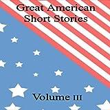 Great American Short Stories: Volume 3