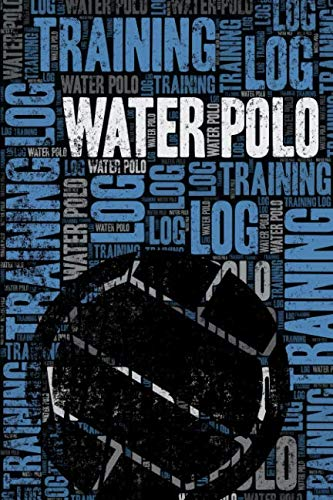 Water Polo Training Log and Diary: Water Polo Training Journal and Book For Player and Coach - Water Polo Notebook Tracker
