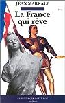 La France qui rêve par Markale
