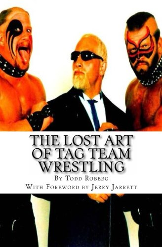 Read Online The Lost Art Of Tag Team Wrestling PDF