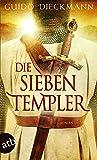 Die sieben Templer: Historischer Roman (Die Templer-Saga, Band 1)