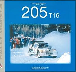 Peugeot 205 T16 (Rally Giants): Amazon.es: Graham Robson: Libros en idiomas extranjeros