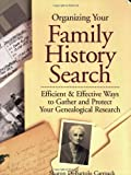 Organizing Your Family History Research, Sharon DeBartolo Carmack, 1558705112