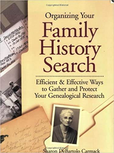 organizing your family history search efficient effective ways to