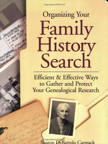 Organizing Your Family History Search  Efficient   Effective Ways To Gather And Protect Your Genealogical Research