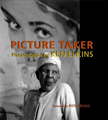Picture Taker: Photographs by Ken Elkins