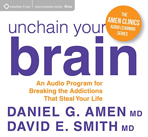 Unchain Your Brain: An Audio Program for Breaking the Addictions That Steal Your Life by SOUNDS TRUE RECORDS