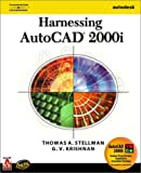Harnessing AutoCAD 2000 9780766830097