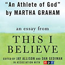 An Athlete of God: A 'This I Believe' Essay Audiobook by Martha Graham
