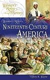 Women's Roles in Nineteenth-Century America, Tiffany K. Wayne, 0313335478