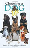 Choosing a Dog for Life, Andrew DePrisco and James Johnson, 0793820871