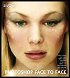 img - for Photoshop Face to Face: Facial Image Retouching, Manipulation and Makeovers with Photoshop 7 or Earlier by Katy Freer (2003-07-01) book / textbook / text book