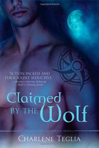 Claimed by the Wolf: A Shadow Guardians Novel (Shadow Guardians Novels) by St. Martin's Griffin