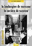 La Boulangère de Monceau / La Carrière de Suzanne