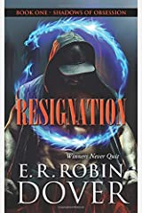 Resignation: Book One: Shadows of Obsession Paperback