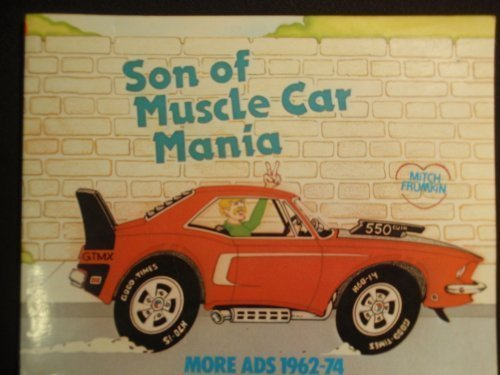 Son of Muscle Car Mania: More Ads 1962-74