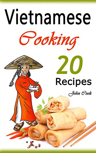 Vietnamese cooking 20 vietnamese cookbook spring rolls and other vietnamese cooking 20 vietnamese cookbook spring rolls and other vietnamese recipes by cook forumfinder Choice Image