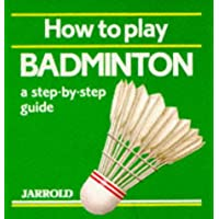 How to Play Badminton: A Step-by-step Guide (Jarrold Sports)