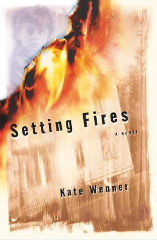 Read Online Setting Fires: A Novel pdf epub