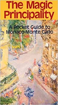 Book The Magic Principality: A Pocket Guide to Monaco-Monte Carlo (Eringer Travel Guide)