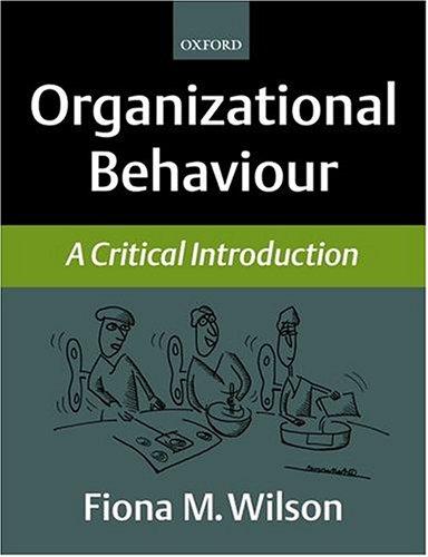 Organizational Behaviour: A Critical Introduction