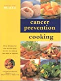 img - for Cancer Prevention Cooking (Eating for Health) book / textbook / text book