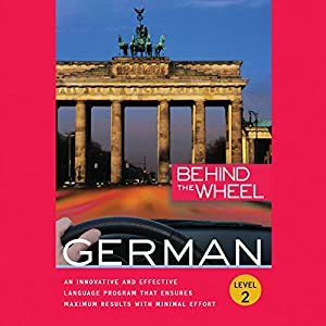 Behind the Wheel: German 2 Audiobook