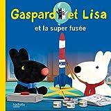 GASPARD LISA ET LA SUPER FUSÉE