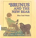 Brunus and the New Bear, Ellen Stoll Walsh, 0385146604