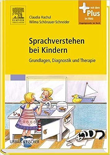 Sprachverstehen bei Kindern: Grundlagen, Diagnostik und Therapie ...