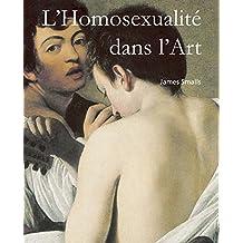 L'Homosexualité dans l'Art (French Edition)