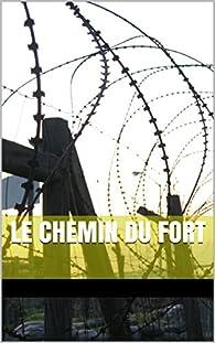 Le Chemin du fort par Danoux