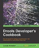 Drools Developer's Cookbook, Lucas Amador, 1849511969