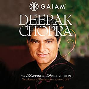 Deepak Chopra Happiness Prescription
