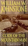 Code of the Mountain Man, William W. Johnstone, 0821759442