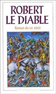Robert le Diable : roman du XIIe siècle, Anonyme