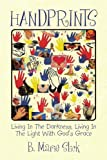 Handprints, B. Marie Slick, 1441507418