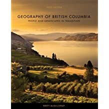 Geography of British Columbia: : People and Landscapes in Transition
