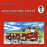 Kids and Fire Safety (Songs On Surviving Home Fires)