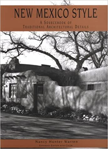 New Mexico Style: A Sourcebook Of Traditional Architectural Details: Nancy  Hunter Warren, William Lumpkins: 9780890132791: Amazon.com: Books