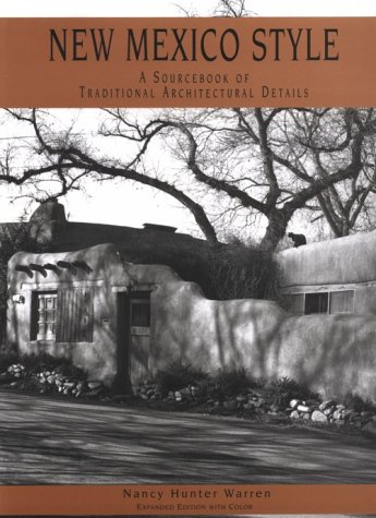 New Mexico Style: A Sourcebook of Traditional Architectural Details