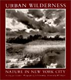 Urban Wilderness : Nature in New York City, Gardner, Jean and Greenberg, Joel, 0962106003