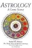 img - for Astrology, A Cosmic Science: The Classic Work on Spiritual Astrology book / textbook / text book