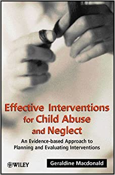 Effective Interventions for Child Abuse: An Evidence-based Approach to Planning and Evaluating Interventions