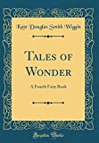 Tales of Wonder: A Fourth Fairy Book (Classic Reprint)